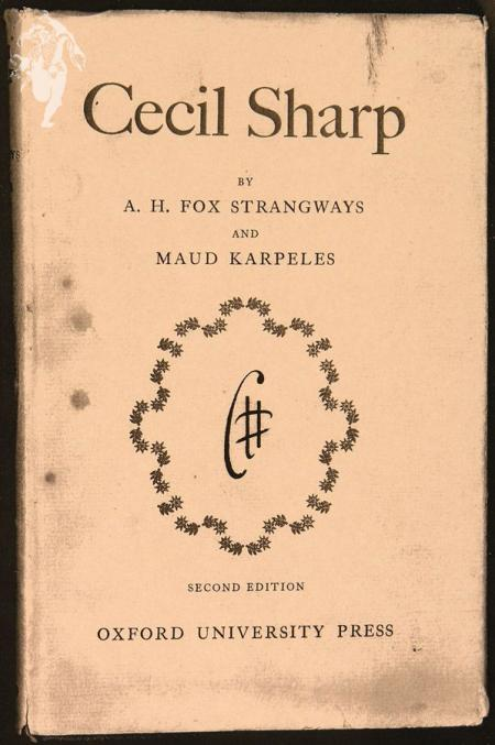 Biography of Cecil Sharp by Fox Strangeways and Maud Karpeles